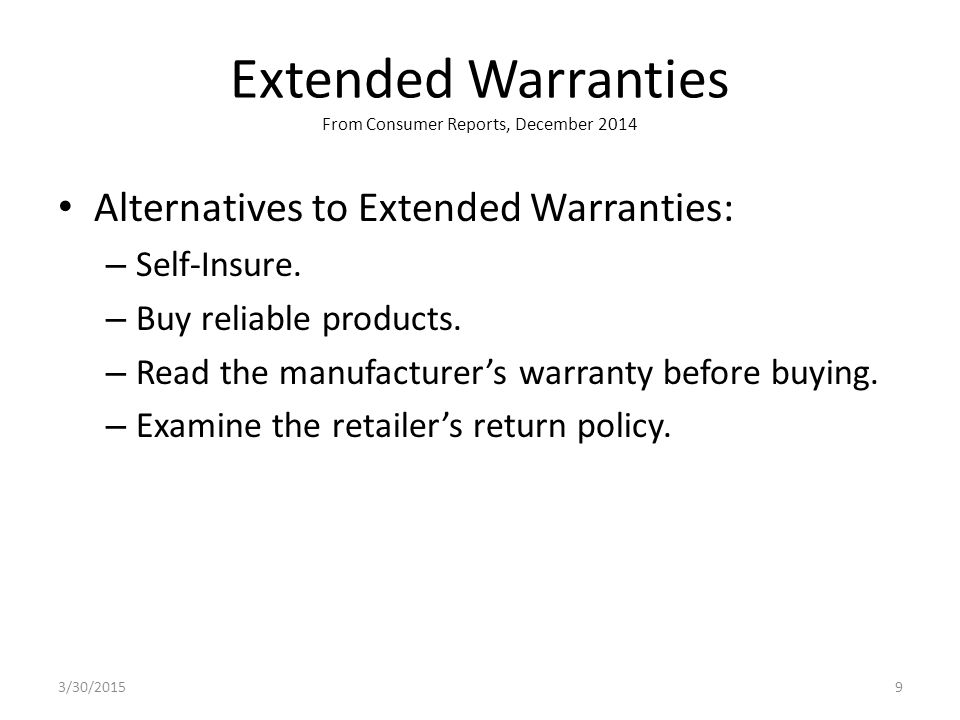 Extended Warranties From Consumer Reports, December 2014 Alternatives to Extended Warranties: – Self-Insure.