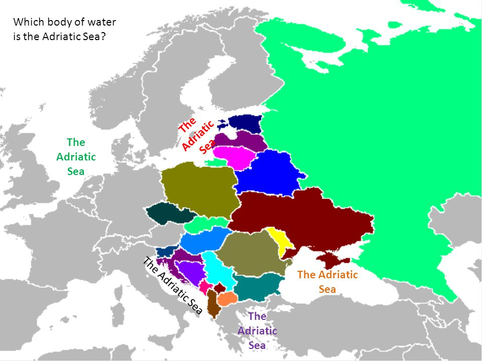 Which body of water is the Adriatic Sea The Adriatic Sea