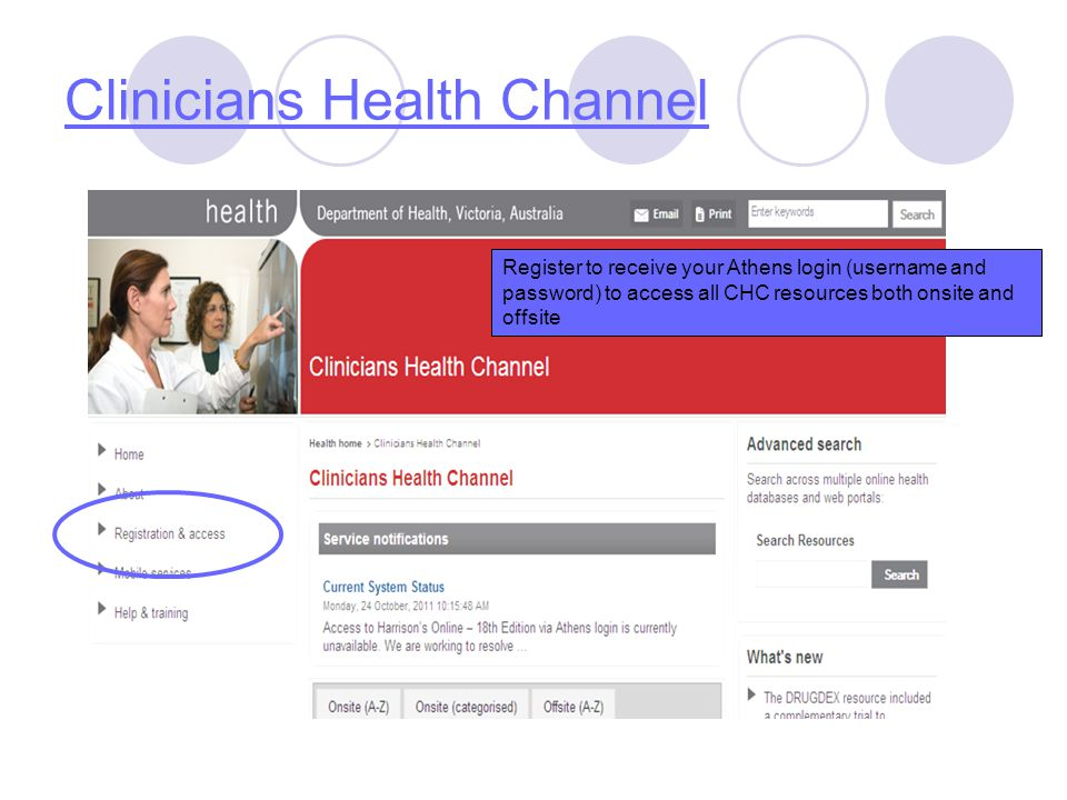 Clinicians Health Channel Register to receive your Athens login (username and password) to access all CHC resources both onsite and offsite