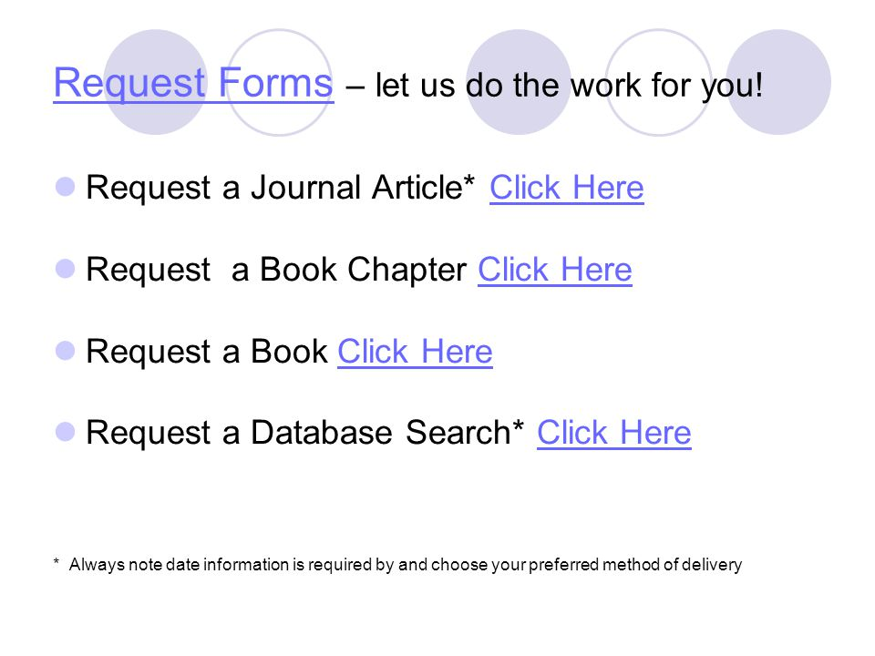 Request FormsRequest Forms – let us do the work for you.