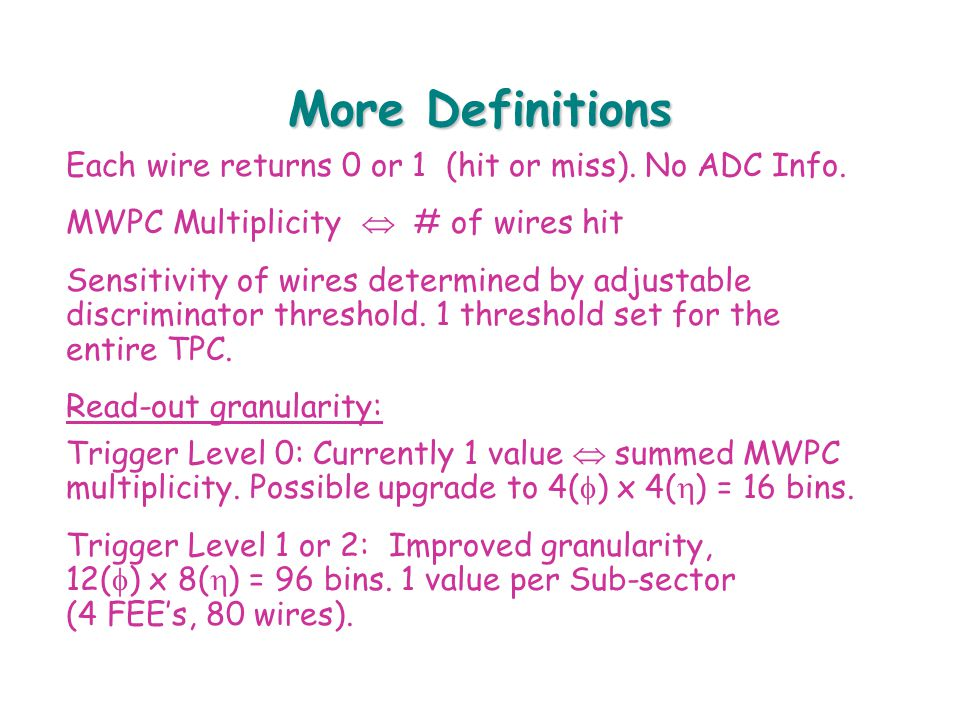 More Definitions Each wire returns 0 or 1 (hit or miss).