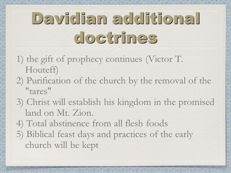 Davidian additional doctrines 1) the gift of prophecy continues (Victor T.