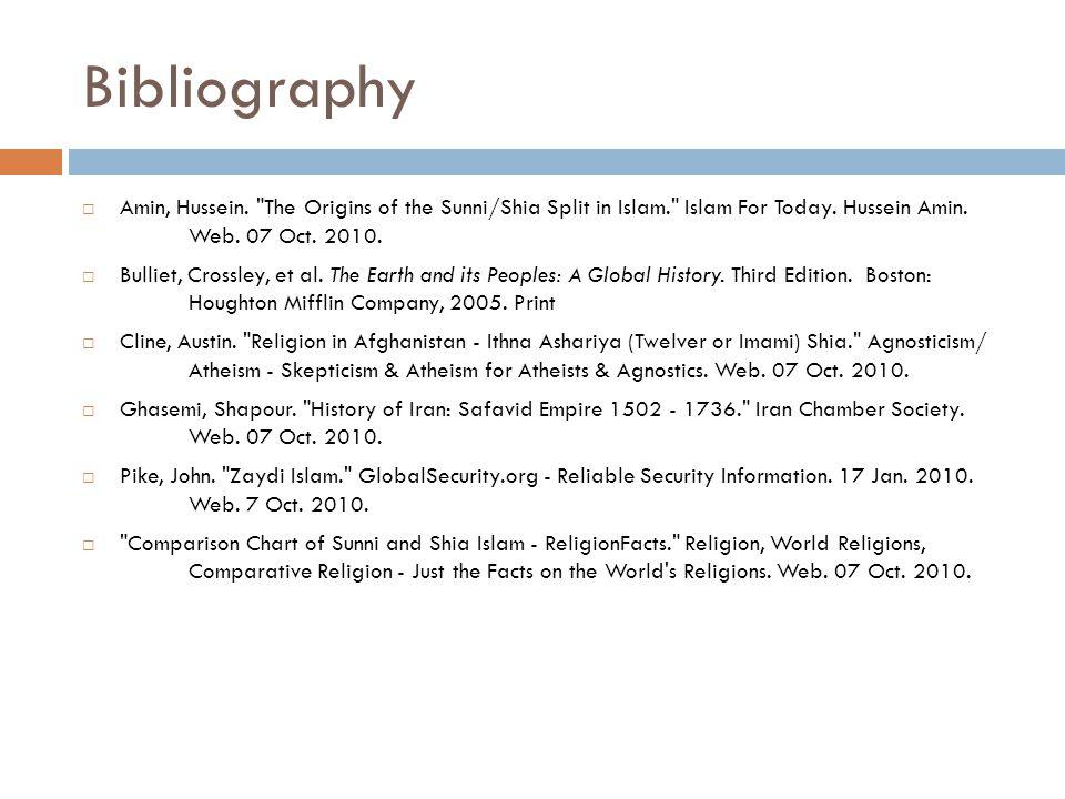 Bibliography  Amin, Hussein. The Origins of the Sunni/Shia Split in Islam. Islam For Today.