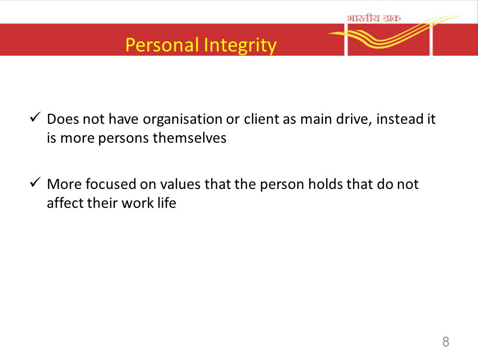 Personal Integrity Does not have organisation or client as main drive, instead it is more persons themselves More focused on values that the person ho
