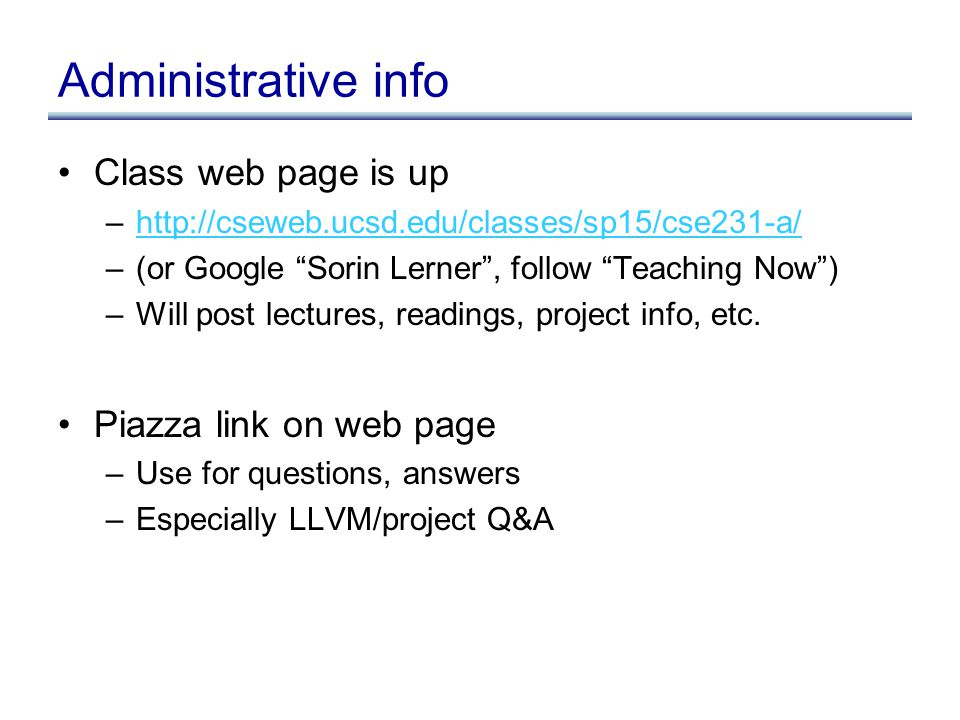 "Administrative info Class web page is up –http://cseweb.ucsd.edu/classes/sp15/cse231-a/http://cseweb.ucsd.edu/classes/sp15/cse231-a/ –(or Google ""Sori"