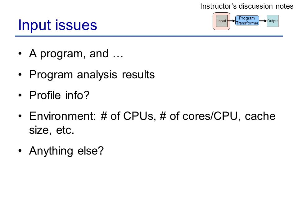 Input issues A program, and … Program analysis results Profile info.
