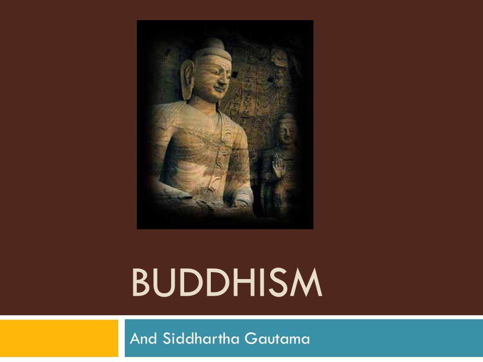 BUDDHISM And Siddhartha Gautama