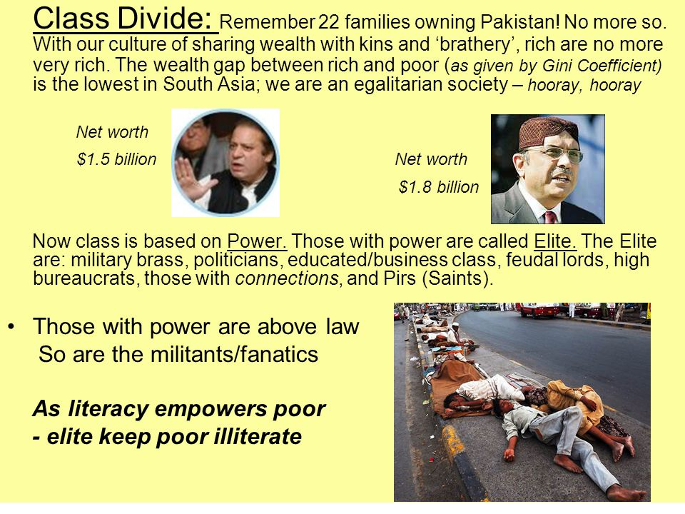 Class Divide: Remember 22 families owning Pakistan.
