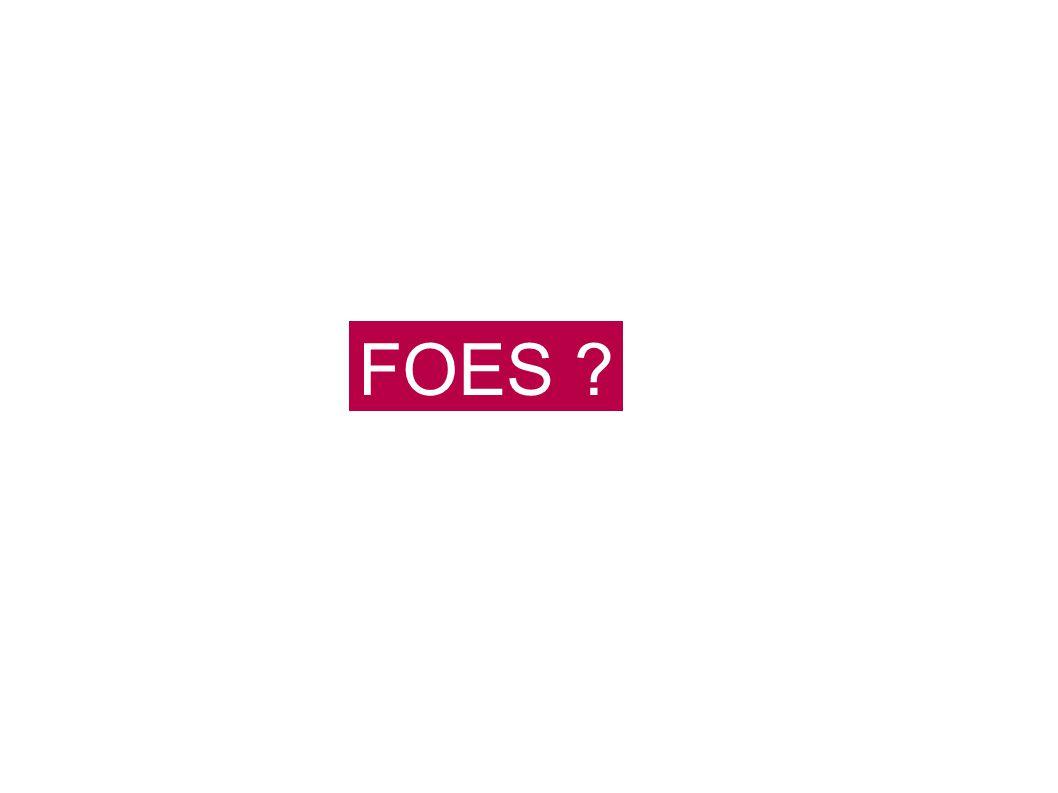 FOES ?