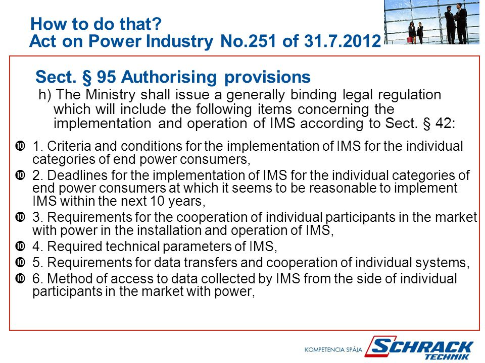 How to do that. Act on Power Industry No.251 of 31.7.2012 Sect.