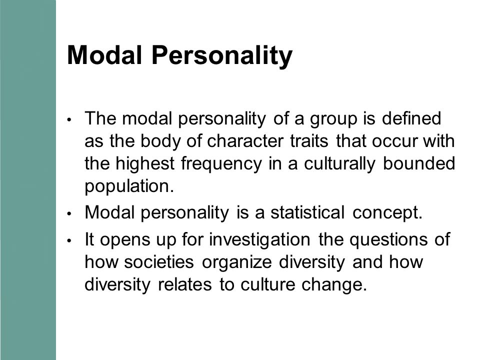 Modal Personality The modal personality of a group is defined as the body of character traits that occur with the highest frequency in a culturally bo