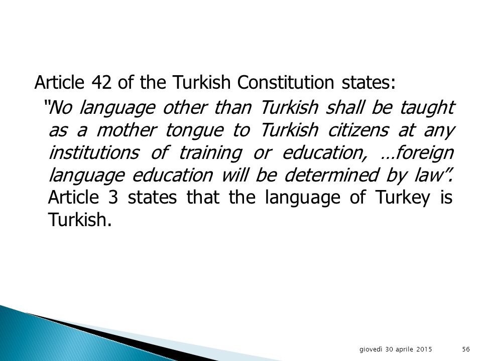 The Turkish Constitution does not refer to minorities.