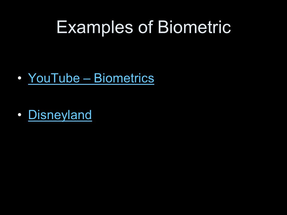 Examples of Biometric YouTube – Biometrics Disneyland
