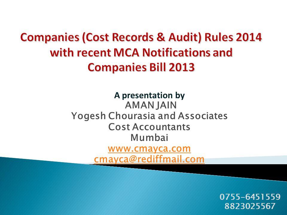 A presentation by AMAN JAIN Yogesh Chourasia and Associates Cost Accountants Mumbai www.cmayca.com cmayca@rediffmail.com 0755-6451559 8823025567