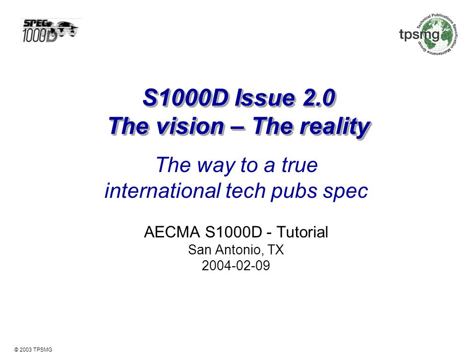 © 2003 TPSMG Information set An information set is the definition of scope and depth of the information required, and is listed in the DMRL.