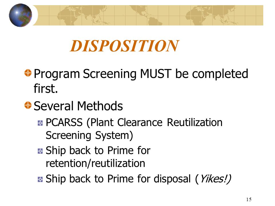 15 DISPOSITION Program Screening MUST be completed first.