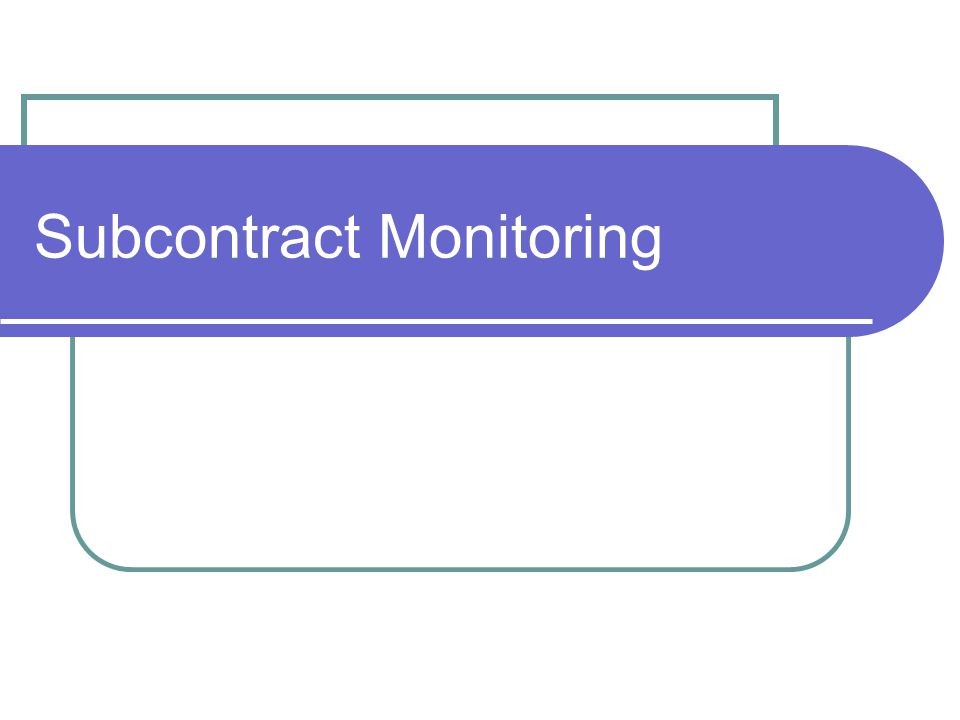 Subcontract Monitoring