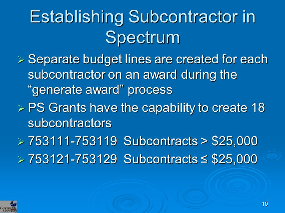 "Establishing Subcontractor in Spectrum  Separate budget lines are created for each subcontractor on an award during the ""generate award"" process  PS"