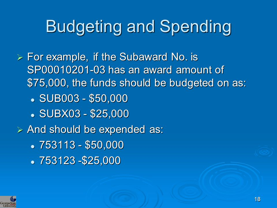Budgeting and Spending  For example, if the Subaward No.
