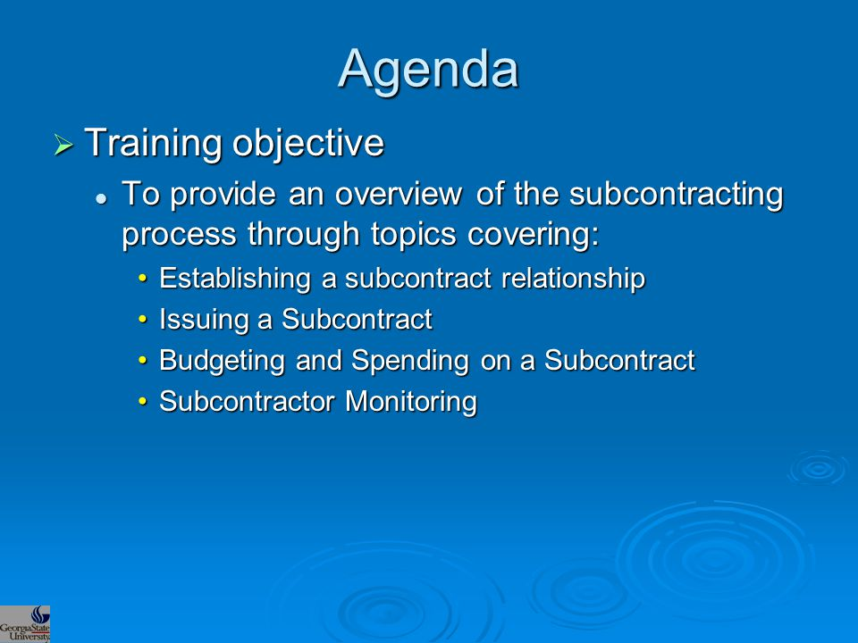 Agenda  Training objective To provide an overview of the subcontracting process through topics covering: To provide an overview of the subcontracting
