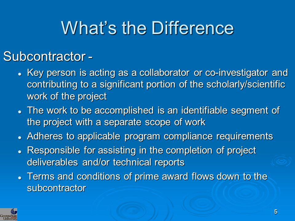What's the Difference Subcontractor - Key person is acting as a collaborator or co-investigator and contributing to a significant portion of the schol