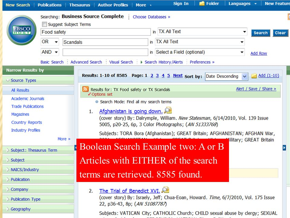 Boolean Search Example two: A or B Articles with EITHER of the search terms are retrieved. 8585 found.