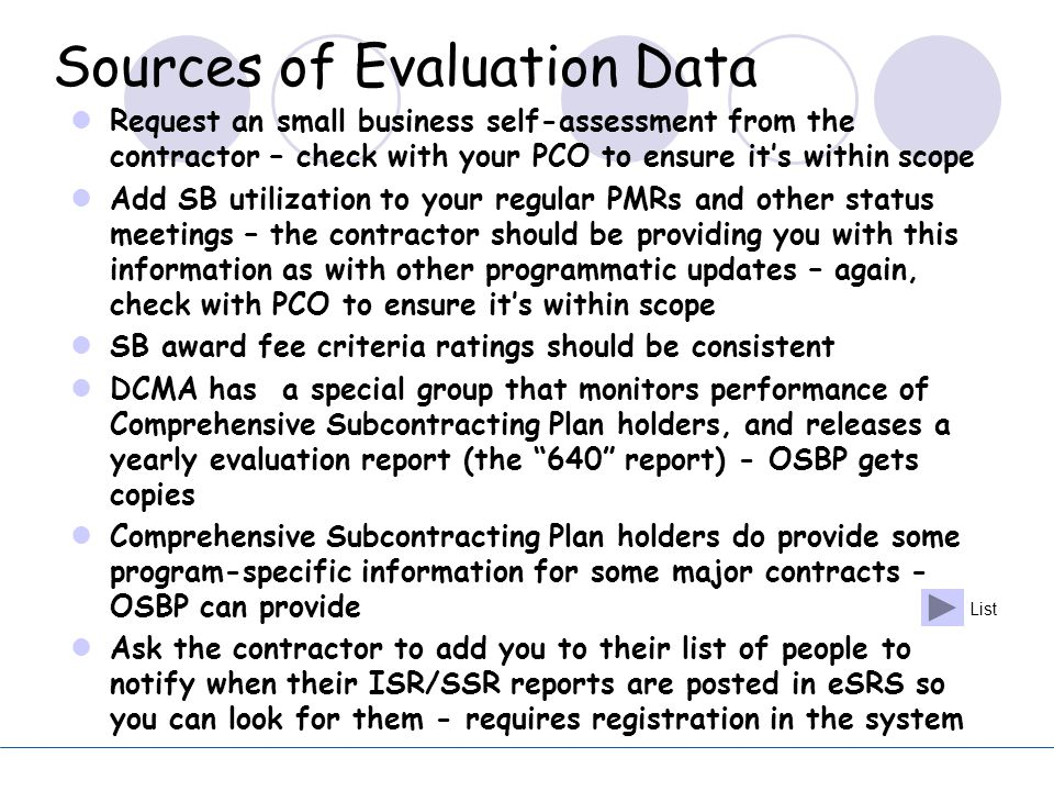 Sources of Evaluation Data Request an small business self-assessment from the contractor – check with your PCO to ensure it's within scope Add SB util