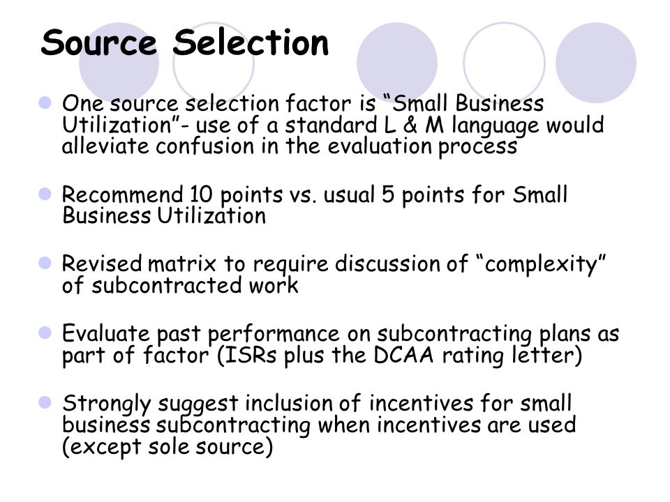 "Source Selection One source selection factor is ""Small Business Utilization""- use of a standard L & M language would alleviate confusion in the evalua"