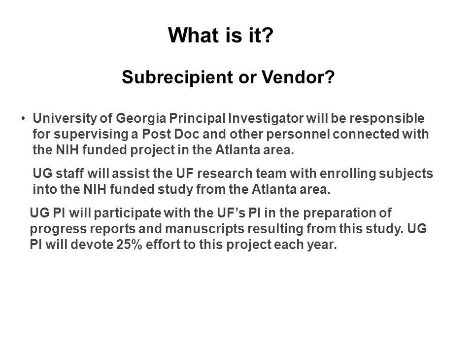 Subrecipient or Vendor.