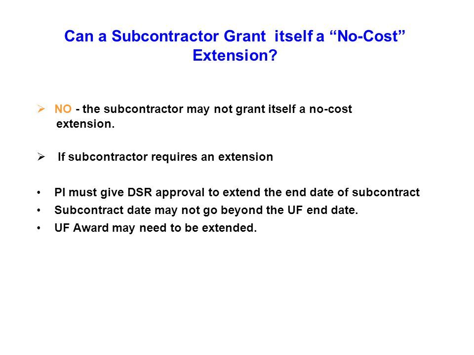 Can a Subcontractor Grant itself a No-Cost Extension.
