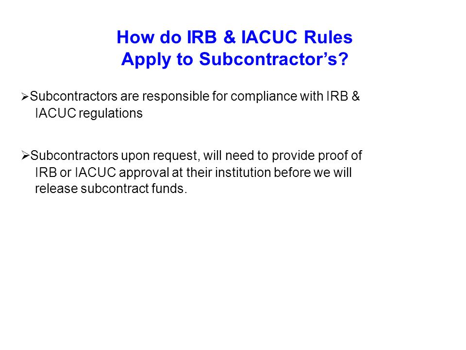 How do IRB & IACUC Rules Apply to Subcontractor's.