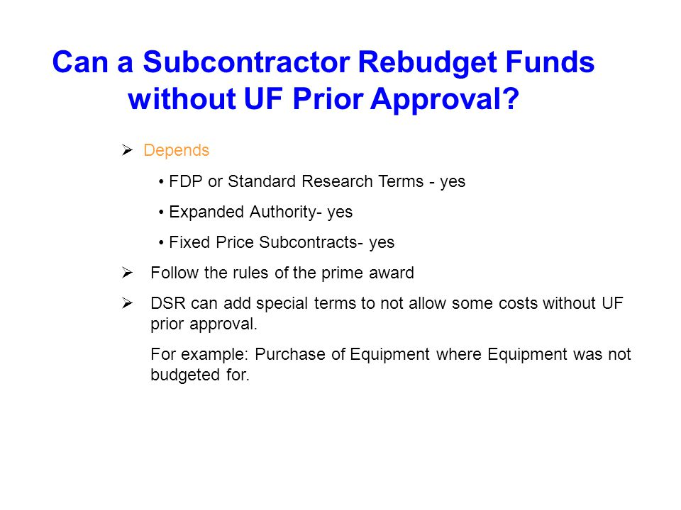 Can a Subcontractor Rebudget Funds without UF Prior Approval.