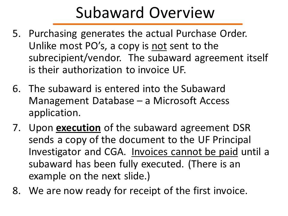 Subaward Overview 5.Purchasing generates the actual Purchase Order.