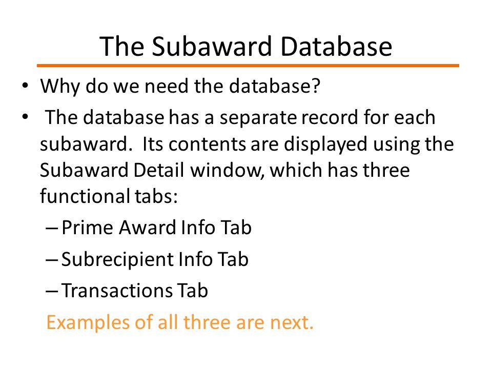 The Subaward Database Why do we need the database.