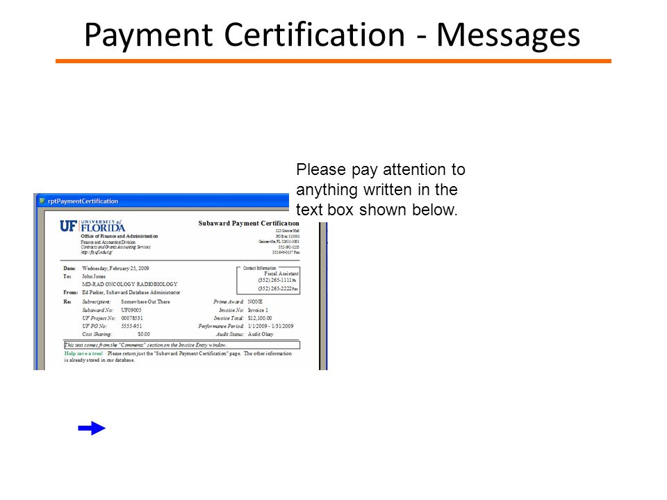 Payment Certification - Messages Please pay attention to anything written in the text box shown below.