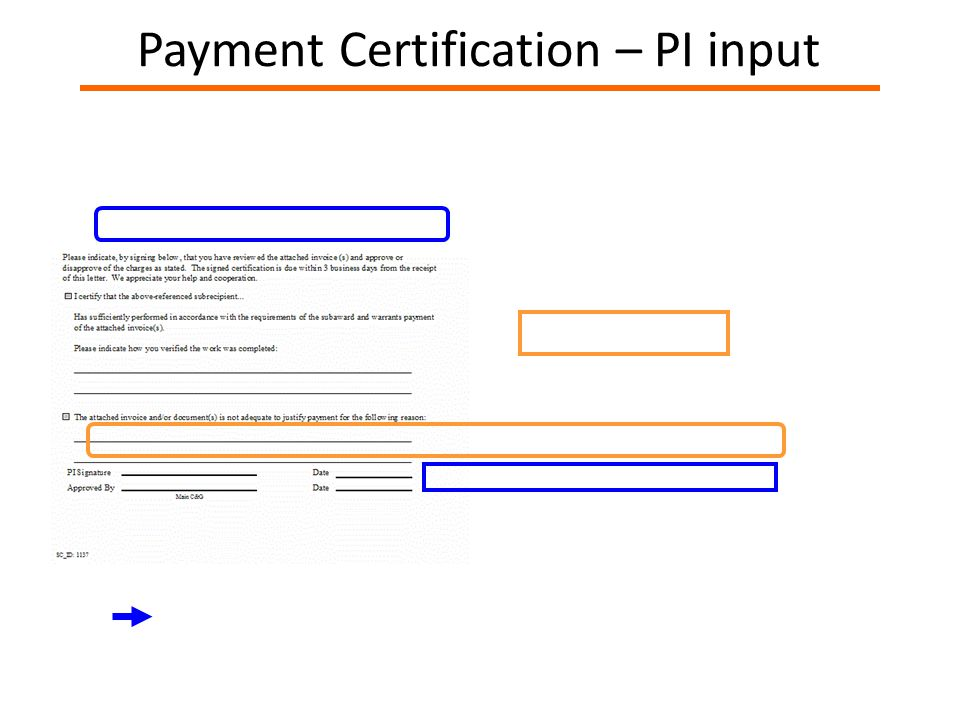 Payment Certification – PI input Complete this section if the PI Approves the invoice Complete this section if the PI Declines payment
