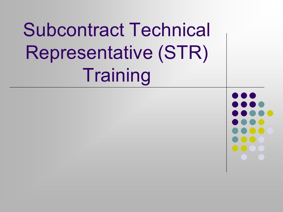 Subcontract Technical Representative (STR) Training