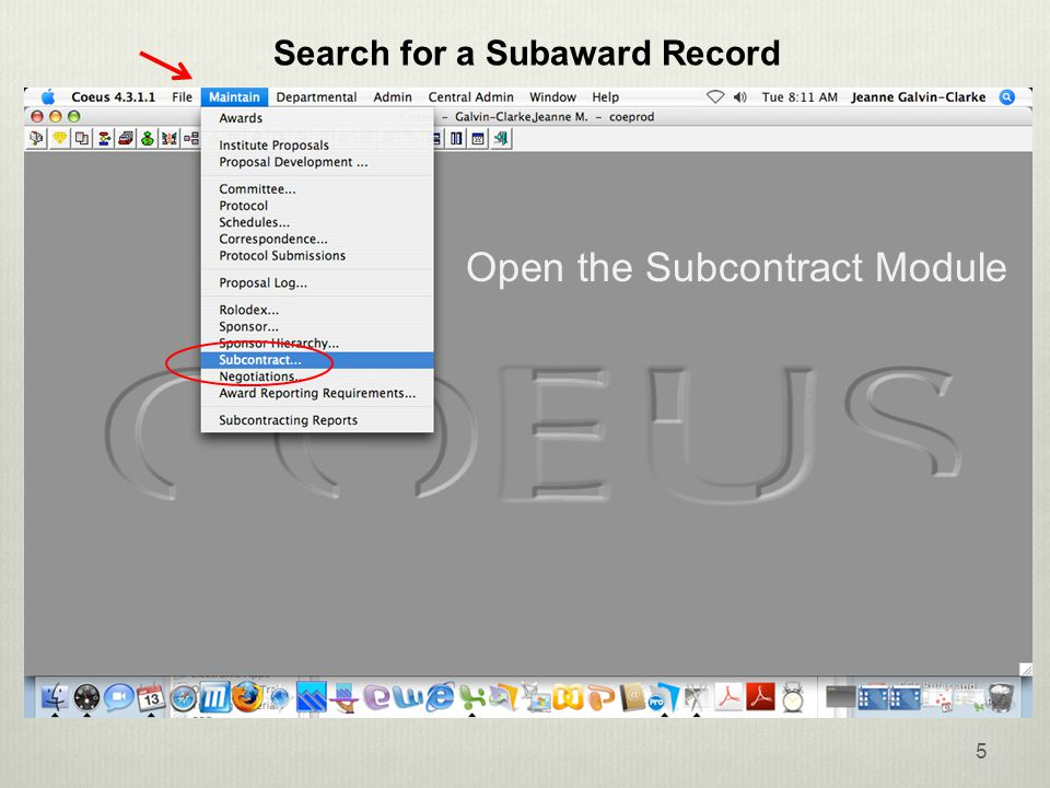 5 Search for a Subaward Record Open the Subcontract Module