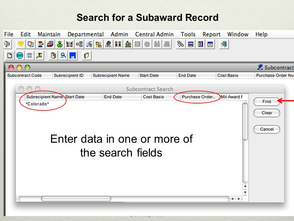 Office of Research and Development 6 Enter data in one or more of the search fields Search for a Subaward Record
