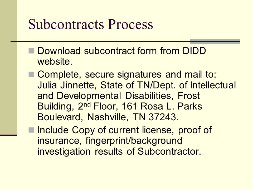Subcontracts Process Download subcontract form from DIDD website.