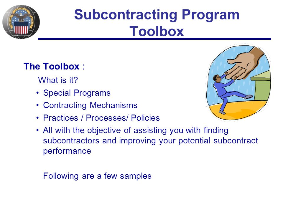 Subcontracting Program Toolbox The Toolbox : What is it.