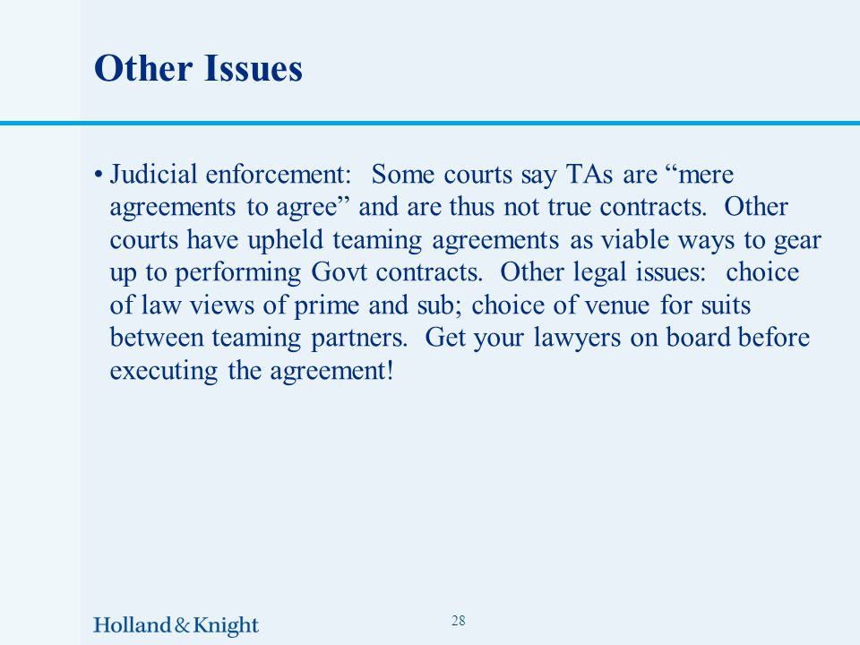 Other Issues Judicial enforcement: Some courts say TAs are mere agreements to agree and are thus not true contracts.