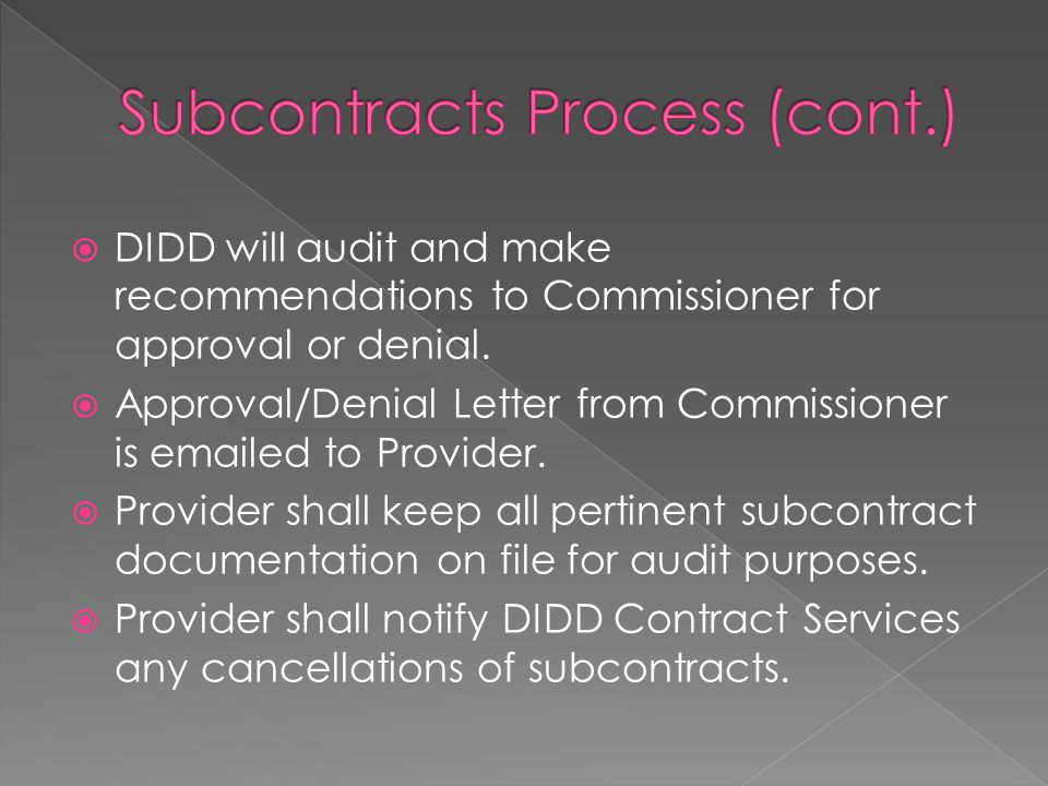  DIDD will audit and make recommendations to Commissioner for approval or denial.