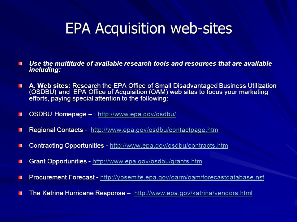 EPA Acquisition web-sites Use the multitude of available research tools and resources that are available including: A.