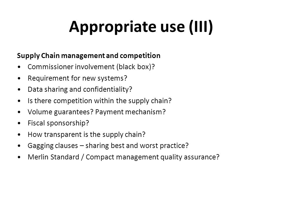 Appropriate use (III) Supply Chain management and competition Commissioner involvement (black box).