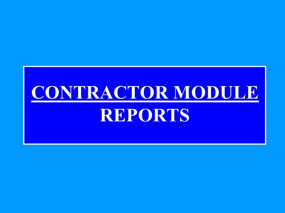 CONTRACTOR MODULE REPORTS