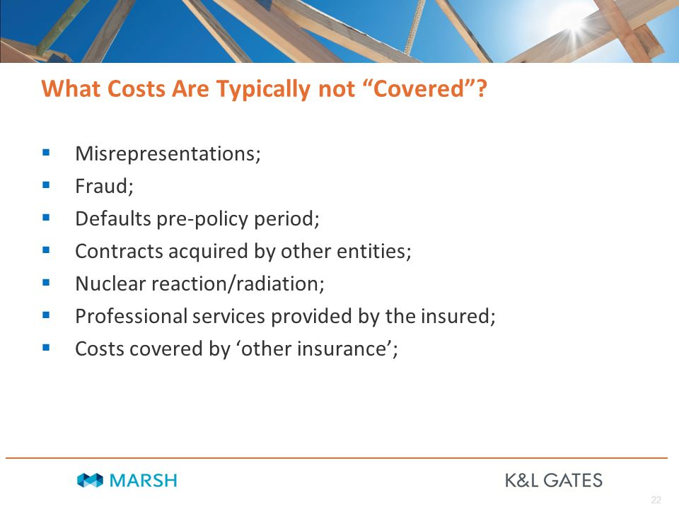 22 What Costs Are Typically not Covered .