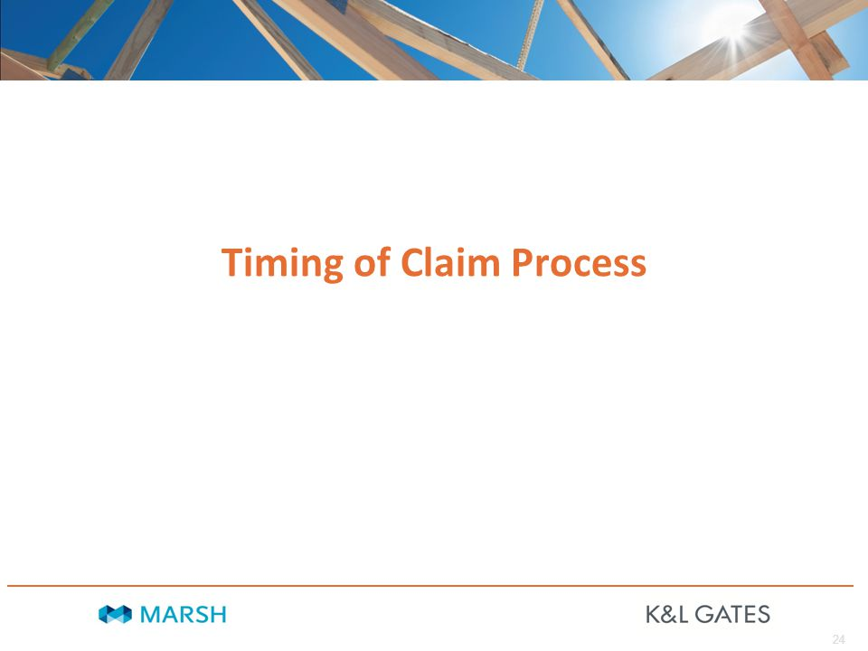 24 Timing of Claim Process