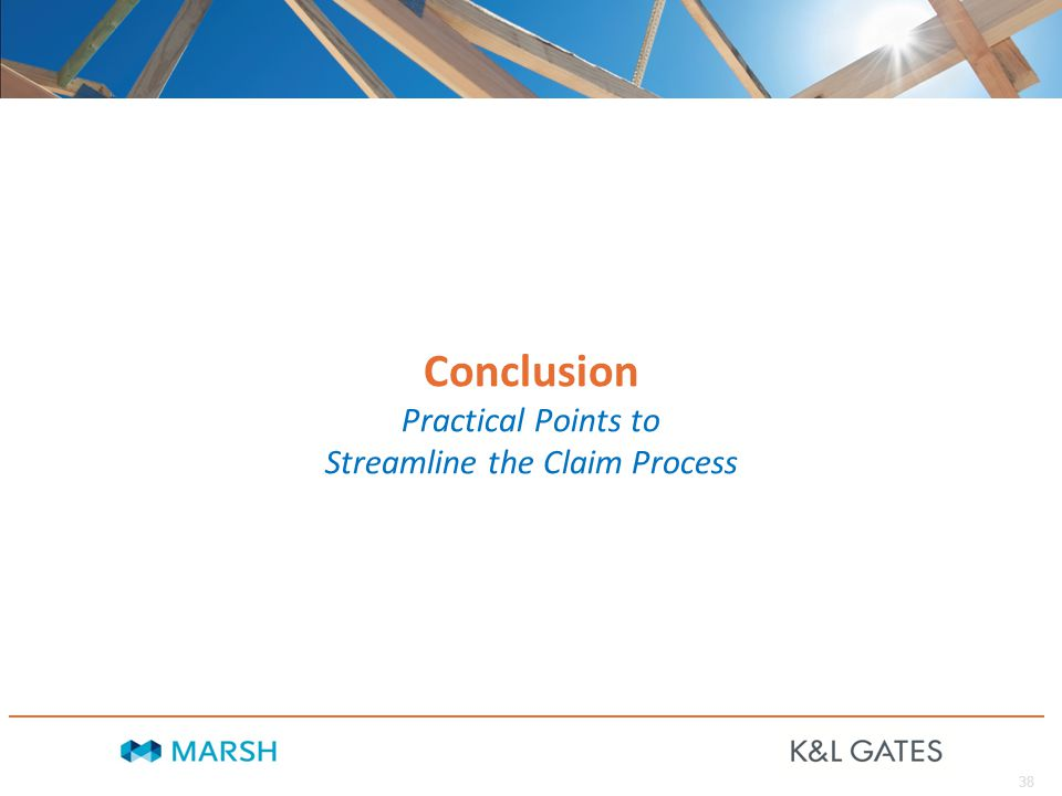 38 Conclusion Practical Points to Streamline the Claim Process