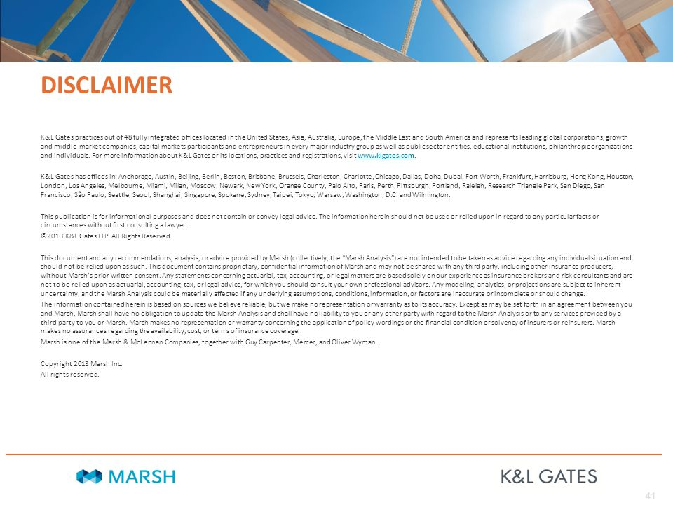 41 DISCLAIMER K&L Gates practices out of 48 fully integrated offices located in the United States, Asia, Australia, Europe, the Middle East and South America and represents leading global corporations, growth and middle-market companies, capital markets participants and entrepreneurs in every major industry group as well as public sector entities, educational institutions, philanthropic organizations and individuals.